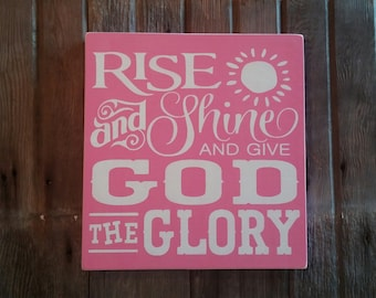 Rustic Rise And Shine And Give God The Glory Wood Sign