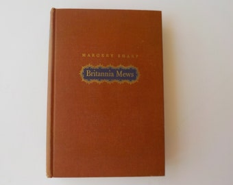 Britannia Mews Margery Sharp Hardcover 1946 Little, Brown and Company