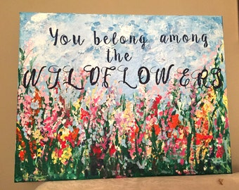 You Belong Among the Wildflowers