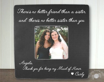 Personalized Maid of Honor Sister Frame Maid of Honor Thank You Sister Frame There's No Better Friend Than A Sister Maid of Honor IB5FSWED