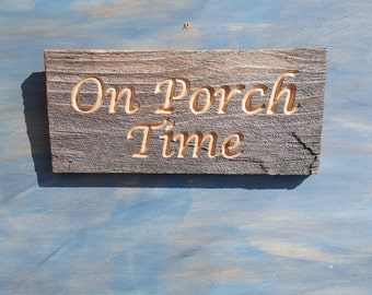 """Carved Rustic Porch Sign """"On Porch Time"""" Sign, Reclaimed Rustic Porch Sign"""