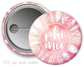 "Phi Mu Feathers Button Single or Bulk 2.25"" Pinback Sorority Button"