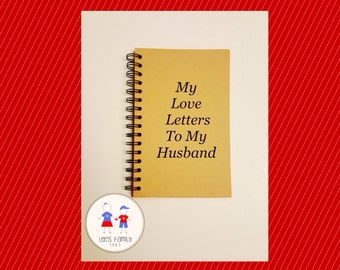My Love Letters To My Husband Journal