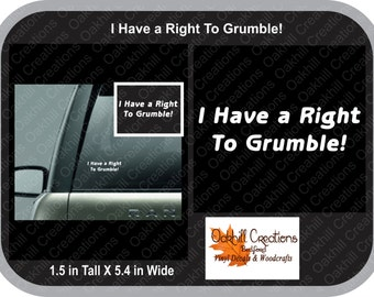 I Have a Right to Grumble Decal Window Sticker