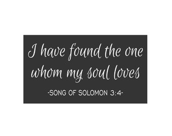 SIGN STENCIL - I have found the one whom my soul loves - 10 x 18 Stencil for painting signs
