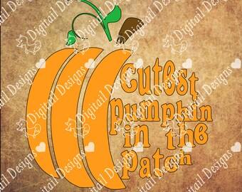Cutest Pumpkin In The Patch SVG - Dxf - Png - Eps - Fcm - Ai - Silhouette Cameo - Halloween Clipart - Paper Piecing Template - Pumpkin Svg