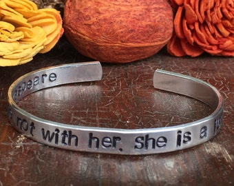 "Dispute not with her.  She is a lunatic. - Cuff Bracelet Personalized 1/4"" Adjustable Smooth Organic Texture Artisan Handmade Custom Jewelry"