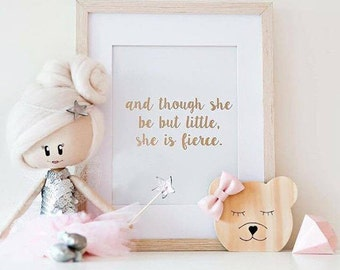 Though she may be but little, she is fierce foil print