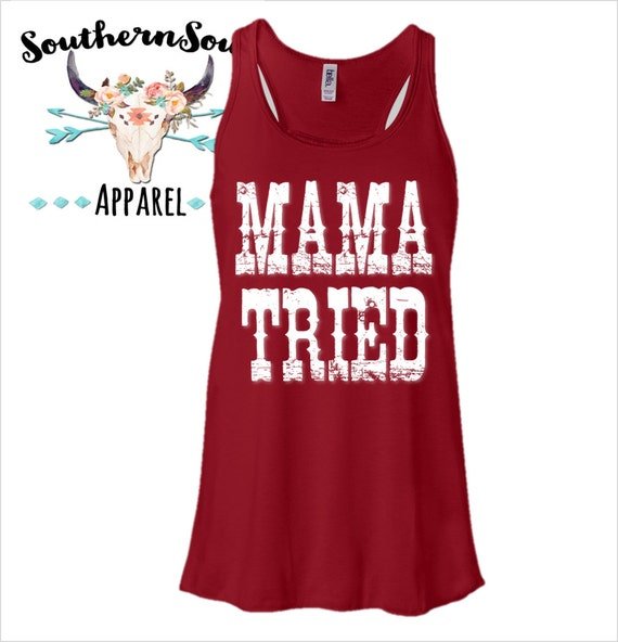 Mama Tried Flowy Racerback Tank Top Country Tank Top, Southern Tank Top, Country Shirt, Country Concert, Country Music