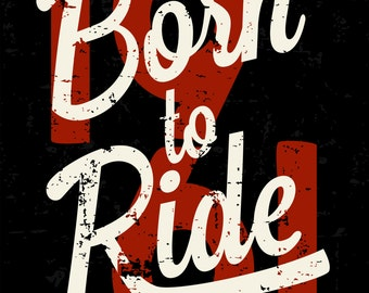 Born To Ride, Vintage Style  Metal Sign,  No.651