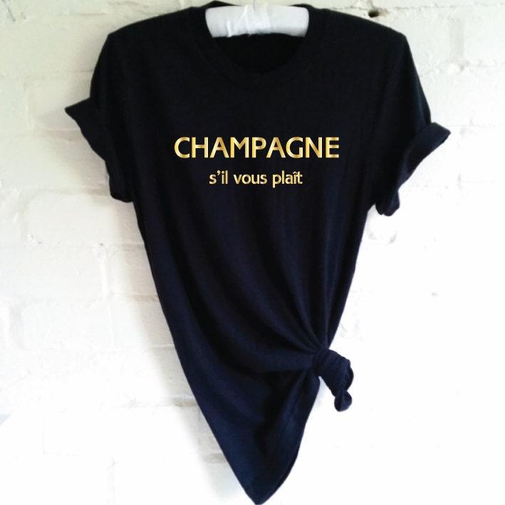 champagne s 39 il vous plait t shirt champagne shirt wine. Black Bedroom Furniture Sets. Home Design Ideas
