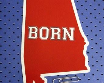 Alabama Born Bumper Sticker