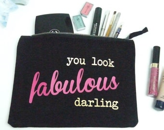 Make Up Bag / Make Up Purse / Make Up Pouch / Cosmetic Bags / Make Up Bags / You Look Fabulous Darling