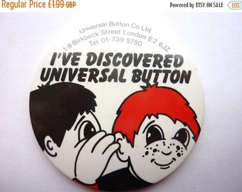 MAY SALE VINTAGE I've Discovered Universal Button badge