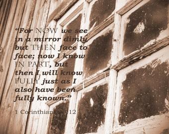 Scripture photograph wall art, 1 Corinthians now we see dimly, window in Sepia tone, Bible verse of hope
