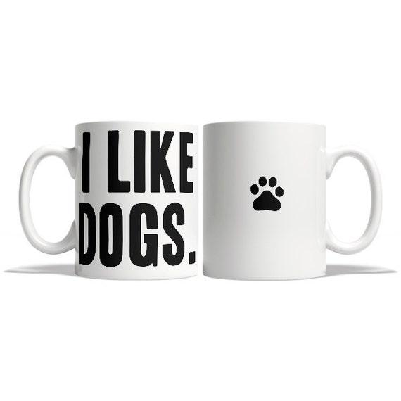 I like dogs mug - Funny mug - Rude mug - Mug cup 4P094