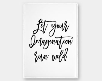 Imagination run wild, Imagination Wall Art, Printable quote, Inspirational print, Typography Quote art, printable quote art, modern, black