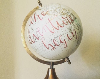 Custom Beautiful White/Gold Globe with Hand-lettered Quote of Your Choosing!