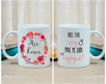 Engagement Announcement Mug, Engagement Gift, Shower Gift, Bride Gift! Future MRS. - Does this Ring Make Me Look Engaged!