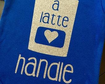 A latte handle, a lot to handle, latte