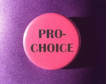 Pro-choice button / Feminist button / Pro-choice pin / Reproductive rights buttons / Bodily autonomy button