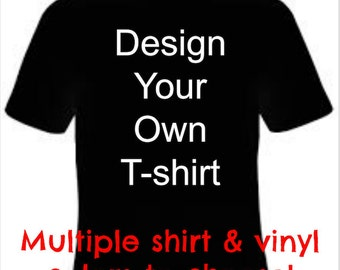 Design Your Own T-shirt, Custom T-shirt Design, Personalized T-shirt, Wedding Gift, Father's Day Gift, Mother's Day Gift, Youth, Men, Women