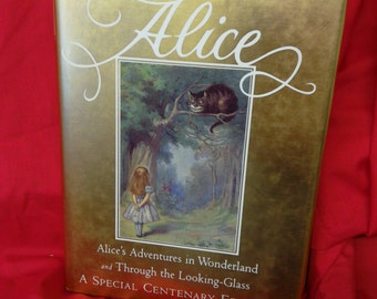 Alice's Adventures in Wonderland and through the looking glass by Lewis Carroll. A Special Centenary Edition