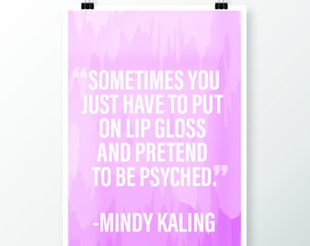 Mindy Kaling Pretend to be Psyched Wall Art