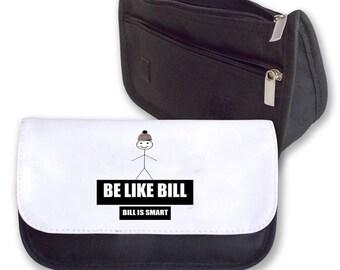Be like Bill Pencil case