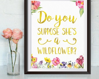 Buy One Get One, Do You Suppose She's a Wildflower, 8x10 or 11x14, floral print, watercolor, alice in wonderland, nursery decor, faux gold