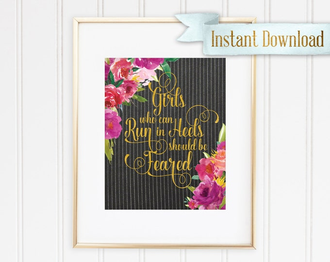 Girls who can run in heels should be Feared - Black - Printable - Instant Download