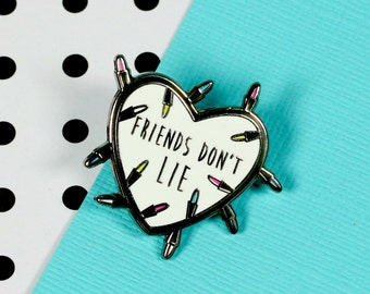 Friends Don't Lie Enamel Pin // stranger things, netflix, eleven // EP156