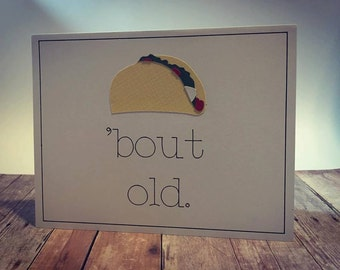 "Handmade ""Taco 'bout old"" Birthday Greeting Card"