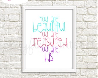 You Are Beautiful You Are Treasured You Are His Print, 8x10, Instant Download