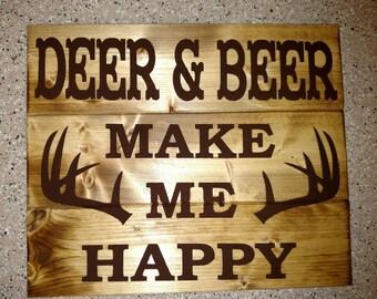 Deer and Beer Make Me Happy Wood Sign