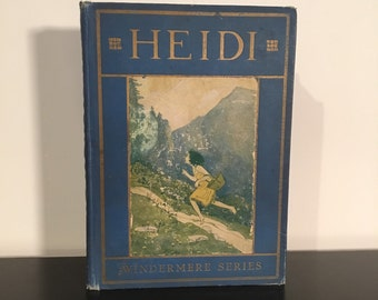 Heidi: A Story for Children and Those Who Love Children, 1921 Illustrated Vintage Children's Book