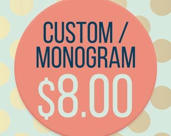 MONOGRAM or CUSTOM Design Request Fee