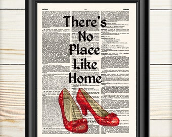 There Is No Place Like Home, Wizard Of Oz, Book Art Print, Wizard of Oz Quote, Book Lover Gift, 137
