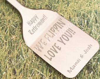 We Flippin Love You, Personalized Spatula, Retirement Gift, BBQ, Grilling, Kitchen Utensil, Gift for Him, Gift for Dad, Gift for Mom