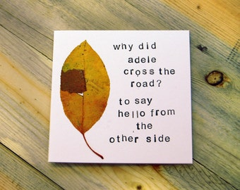 Why Did Adele Hello From the Other Side - Friendship Card