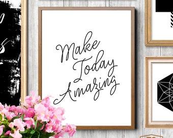 "Typographic poster art print quote ""Make Today Amazing"" quote digital art digital print instant download printable art digital prints"