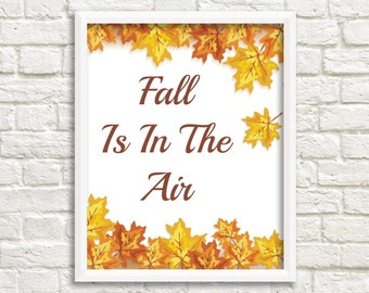 Fall Is In The Air Printable Art, Thanksgiving Decor