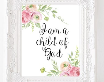 Bible verse art I am a child of God scripture print Nursery decor Kids Wall Art Baby girl room decor Scripture art love quote printable