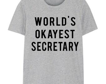 Secretary T-Shirt, secretary gift, World's Okayest Secretary T Shirt, Gift for men women - 717