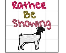 Rather be showing goats embroidery 4x4 & 5x7