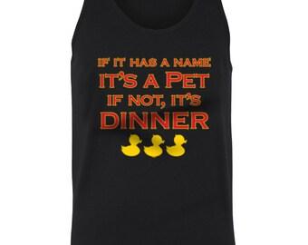 If It Has A Name, It's A Pet, If Not It's Dinner Funny Meat Eater Anti Vegetarian Juniors Women Tank Top SF_0188