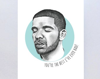 You're the Best I've ever had Drake Valentines Greeting Card