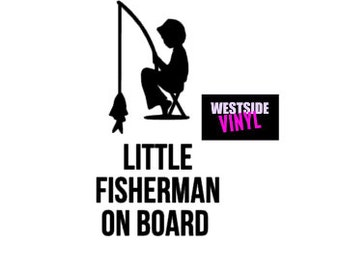 Car Decal, baby On Board, Baby Sticker, Decal, Custom Decal,Decals,Fisherman On Board,Little Fisherman, Fishing,Camping Sticker, Car Sticker