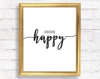 Print quote, Choose happy, Inspirational quote, printable wall art, home decor prints, printable digital, instant download, printable gift