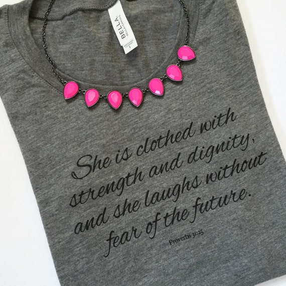 2014 She Is Clothed With Strength And Dignity: Proverbs 31 Tee She Is Clothed With Strength And Dignity